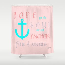 Christian Hope for the Soul Shower Curtain