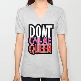Don't Call Me Queen Unisex V-Neck