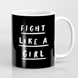 Fight Like a Girl black-white typography poster black and white design bedroom wall home decor Coffee Mug