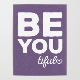 Be-You-Tiful Positive Quote Poster