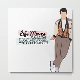 Ferris Bueller Graphic (with quote) Metal Print
