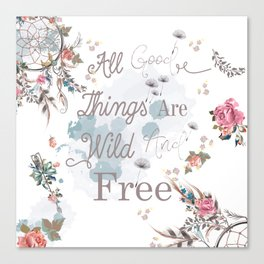 Boho stylish design. All good things are free and wild Canvas Print