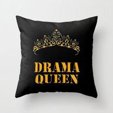 Drama queen - humor Throw Pillow