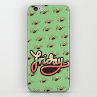 friday iPhone & iPod Skins featuring Friday by eugeniaclara