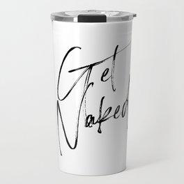 Get Naked, Home Decor, Printable Art, Bathroom Wall Decor, Quote Bathroom, Typography Art Travel Mug