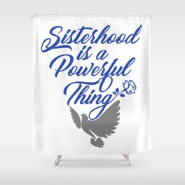 Sisterhood is a Powerful Thing (Dove Edition) Shower Curtain