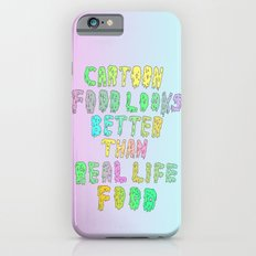 CARTOON FOOD LOOKS BETTER THAN REAL LIFE FOOD iPhone 6s Slim Case