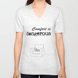 Comfort is dangerous Unisex V-Neck