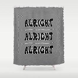 Alright Alright Alright Shower Curtain
