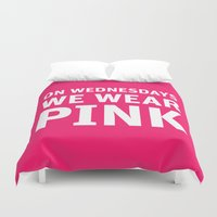 mean girls Duvet Covers featuring Mean Girls #11 – Pink Wednesday by Enyalie