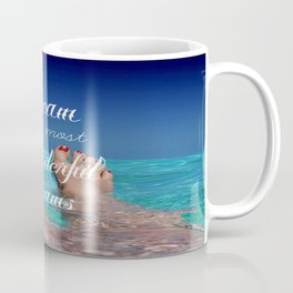 Dream Your Most Wonderful Dreams - Ocean Beach Swim Coffee Mug