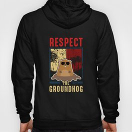 Cute Respect The Groundhog Funny Groundhog Day Hoody