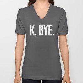 K, BYE OK BYE K BYE KBYE (Black & White) Unisex V-Neck