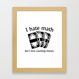 I Hate Math Framed Art Print