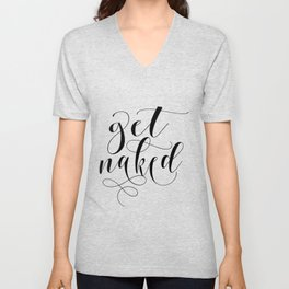 Get naked modern calligraphy, black & white Unisex V-Neck