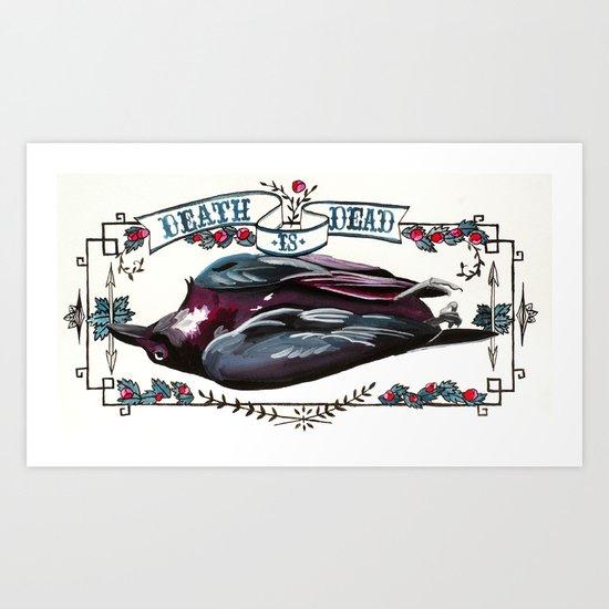 Death is dead Art Print