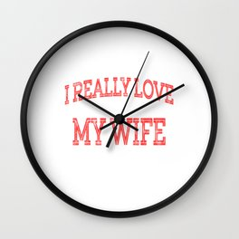"""""""I Really Love My Wife When She Lets Me Drink Whiskey """" tee design. Makes an awesome gift too  Wall Clock"""