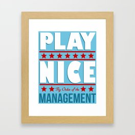 Play Nice Framed Art Print