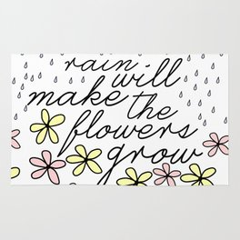 Rain Will Make The Flowers Grow #2 Rug