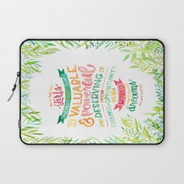 You Are Valuable & Powerful & Deserving // Hillary Clinton Quote Laptop Sleeve