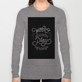 Work Hard Play Hard Long Sleeve T-shirt