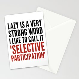 Lazy is a Very Strong Word I Like to Call it Selective Participation (Crimson) Stationery Cards