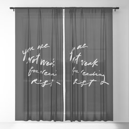 You Are Not Weak For Needing Rest Sheer Curtain