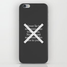 Never Lie To Someone Who Trusts You iPhone Skin