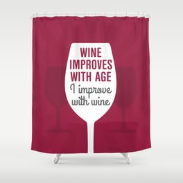Wine Improves With Age Shower Curtain