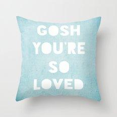Gosh (Loved) Blue  Throw Pillow