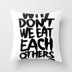 Why don't we eat each others heart? | Light Throw Pillow