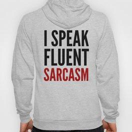 I SPEAK FLUENT SARCASM Hoody