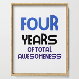 four years of total awesomeness cute birthday gift idea b day present Serving Tray