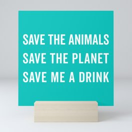 Save Me A Drink Funny Quote Mini Art Print
