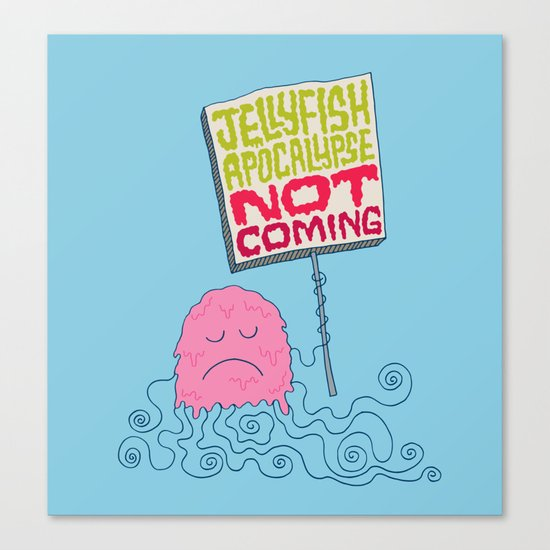 Jellyfish Apocalypse Not Coming Canvas Print