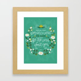 1 Peter 5:7 - Give All Your Worries And Cares To Him Framed Art Print