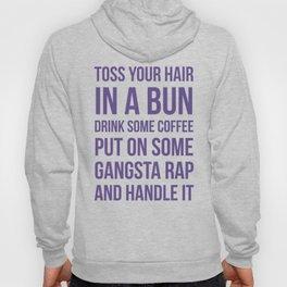 Toss Your Hair in a Bun, Coffee, Gangsta Rap & Handle It (Ultra Violet) Hoody