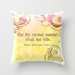 Thy Eternal Summer Shall Not Fade - Sonnet 18 - Shakespeare Love Quotes Throw Pillow