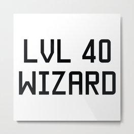 LVL 40 WIZARD Metal Print