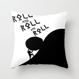 roll and roll and roll sisyphus Throw Pillow