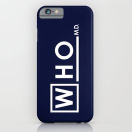 WHO MD iPhone Case