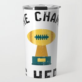 The Champ Is Here Fantasy Football Travel Mug