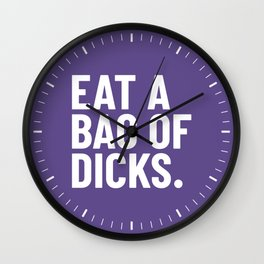 Eat a Bag of Dicks (Ultra Violet) Wall Clock
