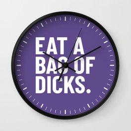 Eat a Bag of Dicks (Ultra Violet) Wall Clock