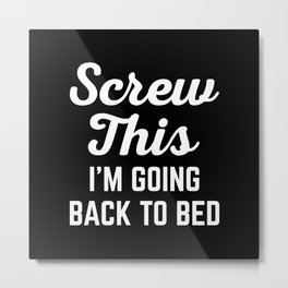 Screw This Funny Quote Metal Print