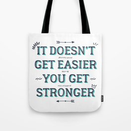 You Get Stronger Inspirational Quote Tote Bag