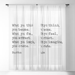 What You Think You Become, Buddha, Motivational Quote Sheer Curtain