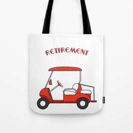 """""""My Retirement Vehicle Funny Golf Cart"""" funny and hilarious tee design made for everyone! Tote Bag"""