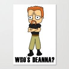 Who's Deanna? Canvas Print