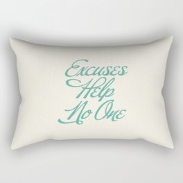 Excuses Help No One Rectangular Pillow